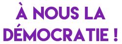 A nous la democratie